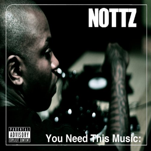 CD NOTTZ - YOU NEED THIS MUSIC