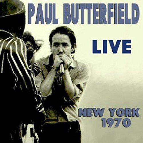 CD BUTTERFIELD, PAUL - LIVE NEW YORK 1970