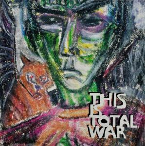 CD THIS IS TOTAL WAR - YOU & ME AND & THE KINDOM OF FIRE