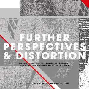 CD V/A - FURTHER PERSPEC. & DISTOR. -AN ENCYCL.OF BRITISH EXP. AND AVANT-GARDE MUSIC