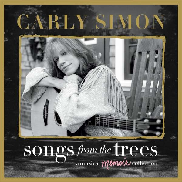 CD SIMON, CARLY - SONGS FROM THE TREES (A MUSICAL MEMOIR COLLECTION)