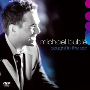 CD BUBLE, MICHAEL - CAUGHT IN THE ACT