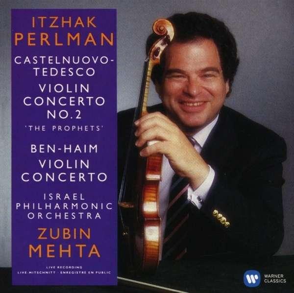CD PERLMAN/MEHTA/ISRAEL PHILHARMONIC ORCH - CASTELNUOVO-TEDESCO, BEN-HAIM: VIOLIN CONCERTOS