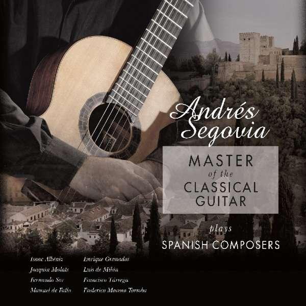 Vinyl SEGOVIA, ANDRES - MASTER OF THE CLASSICAL GUITAR
