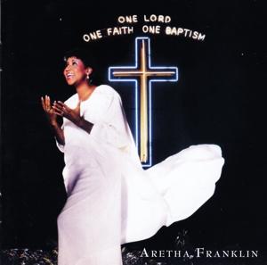 CD FRANKLIN, ARETHA - ONE LORD,ONE FAITH,ONE BAPTISM