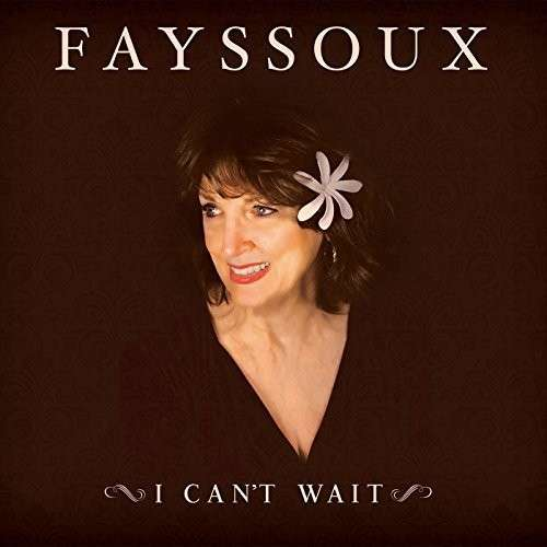 CD FAYSSOUX - I CAN'T WAIT