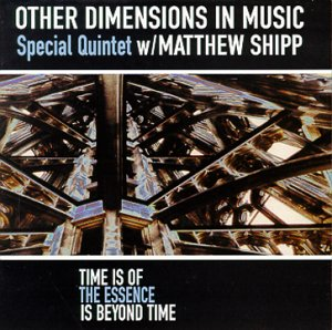 CD OTHER DIMENSIONS IN MUSIC - TIME IS OF ESSENCE IS BEY