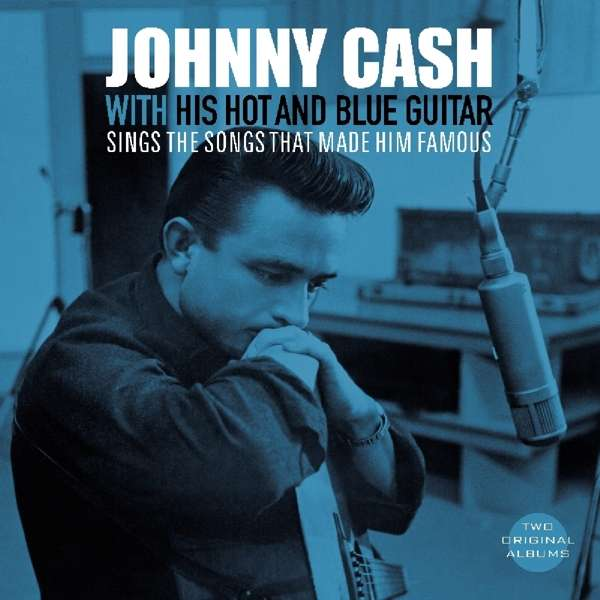 Vinyl CASH, JOHNNY - WITH HIS HOT AND BLUE GUITAR/SINGS THE SONGS THAT MADE HIM FAMOUS