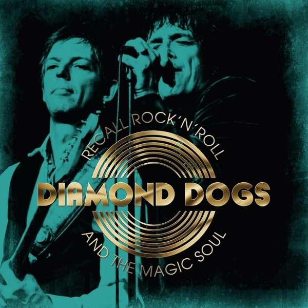 CD DIAMOND DOGS - RECALL ROCK'N'ROLL AND THE MAGIC SOUL