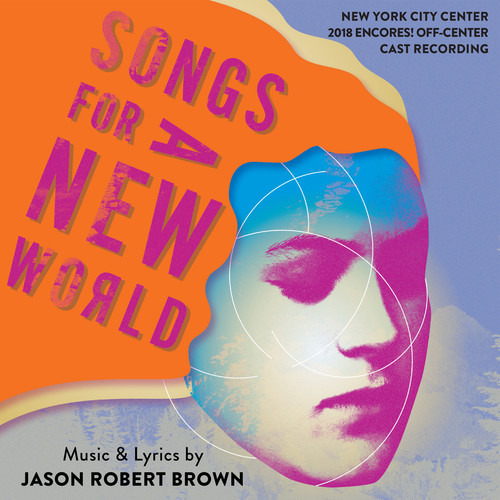 CD OST / BROWN, JASON ROBERT - SONGS FOR A NEW WORLD (2018 ENCORES! OFF-CENTER CAST RECORDING)