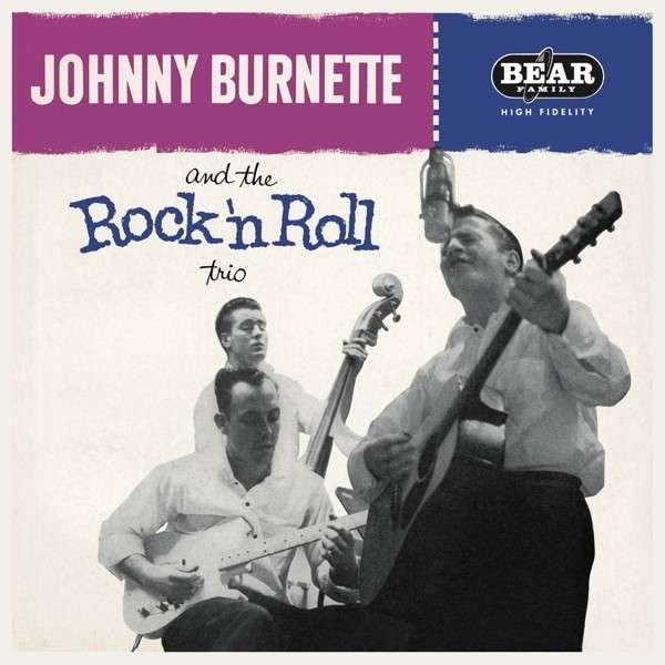Vinyl BURNETTE, JOHNNY - AND THE ROCK'N'ROLL TRIO