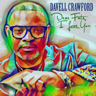 CD CRAWFORD, DAVELL - DEAR FATS, I LOVE YOU