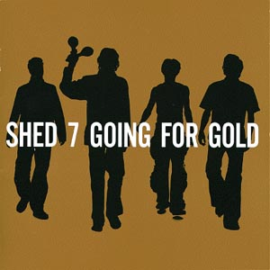"CD SHED SEVEN - GOING FOR GOLD ""BEST OF"