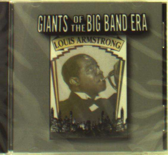 CD ARMSTRONG, LOUIS - GIANTS OF THE BIG BAND ERA