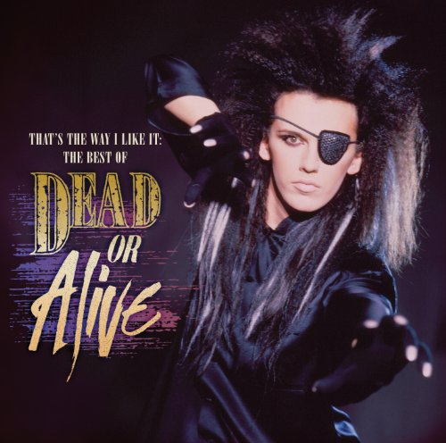 CD Dead or Alive - That's the Way I Like It: the Best of