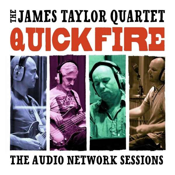 CD TAYLOR, JAMES -QUARTET- - QUICK FIRE: THE AUDIO NETWORK SESSIONS