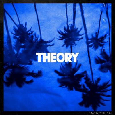 CD THEORY OF A DEADMAN - SAY NOTHING