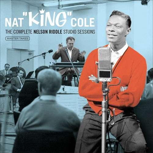 CD COLE, NAT KING - COMPLETE NELSON RIDDLE STUDIO SESSIONS