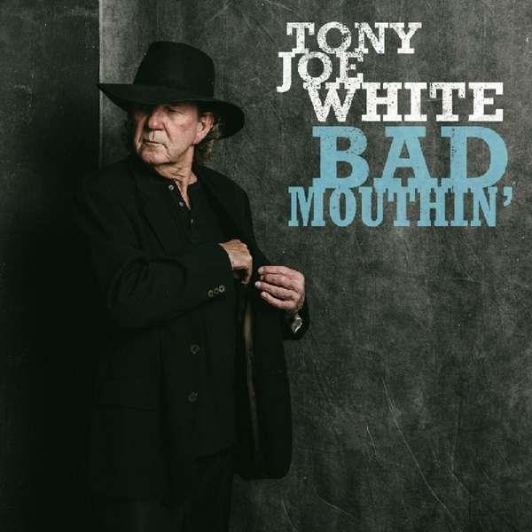 CD WHITE, TONY JOE - BAD MOUTHIN'