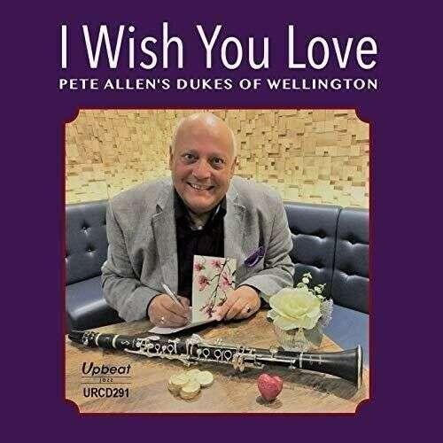 CD PETE ALLEN'S DUKES OF WEL - I WISH YOU LOVE