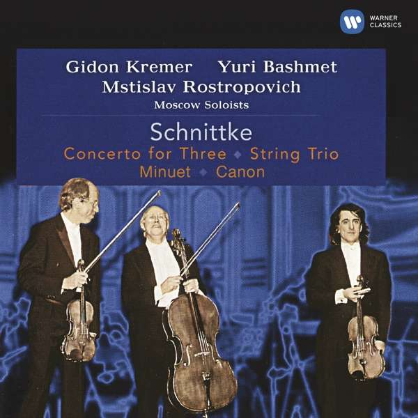 CD ROSTROPOVICH, MSTISLAV/GIDON KREMER/YURI BASHMET/MOSCOW SOLOISTS - SCHNITTKE: CONCERTO FOR THREE, STRING TRIO, MINUET