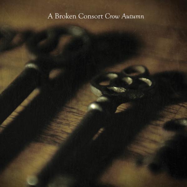 CD A BROKEN CONSORT - CROW AUTUMN