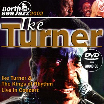 CD TURNER, IKE & KING OF RHY - LIVE IN CONCERT