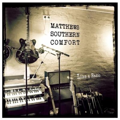CD MATTHEWS SOUTHERN COMFORT - LIKE A RADIO