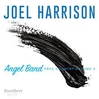 CD HARRISON, JOEL - ANGEL BAND - FREE COUNTRY VOLUME 3