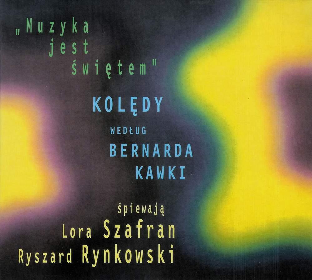 Various - CD MUZYKA JEST SWIETEM (KOLEDY WG B. KAWKI)