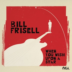 CD FRISELL, BILL - When You Wish Upon a Star