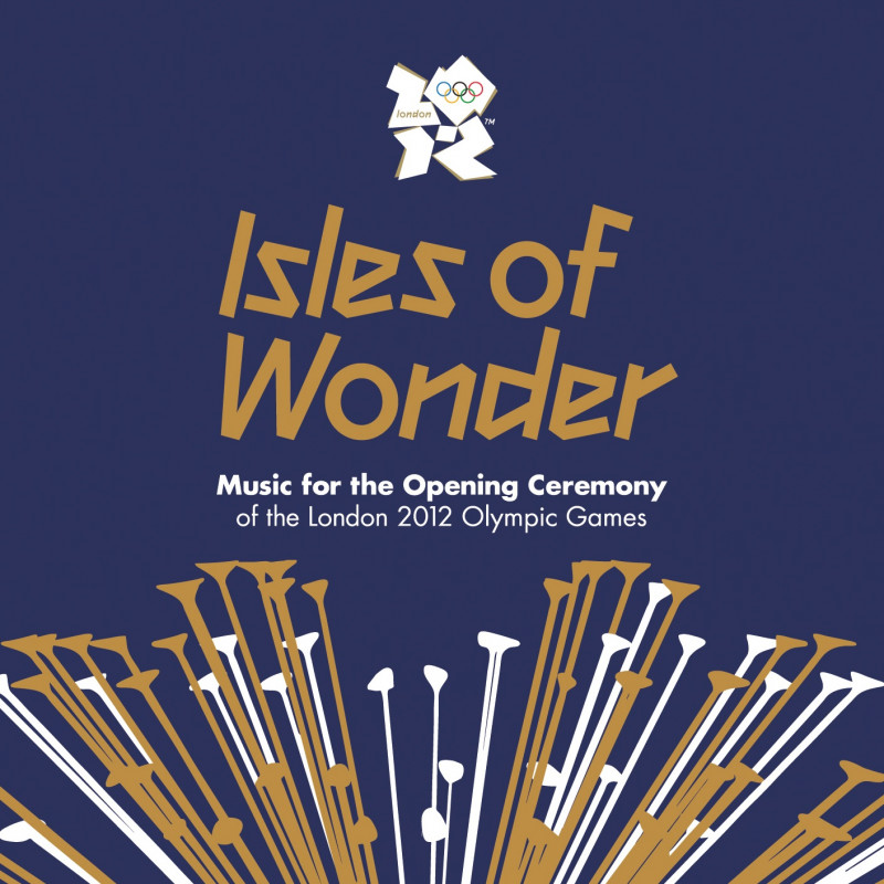 CD ISLES OF WONDER: Music For The Opening Ceremony Of The London 2012 Olympic Games