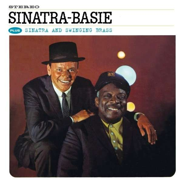 CD SINATRA, FRANK & COUNT BA - SINATRA-BASIE/SINATRA AND SWINGING BRASS