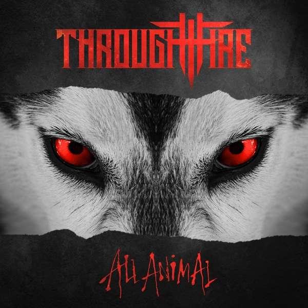 CD THROUGH FIRE - ALL ANIMAL