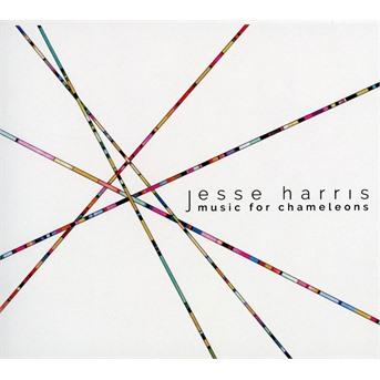 CD HARRIS, JESSE - MUSIC FOR CHAMELEONS