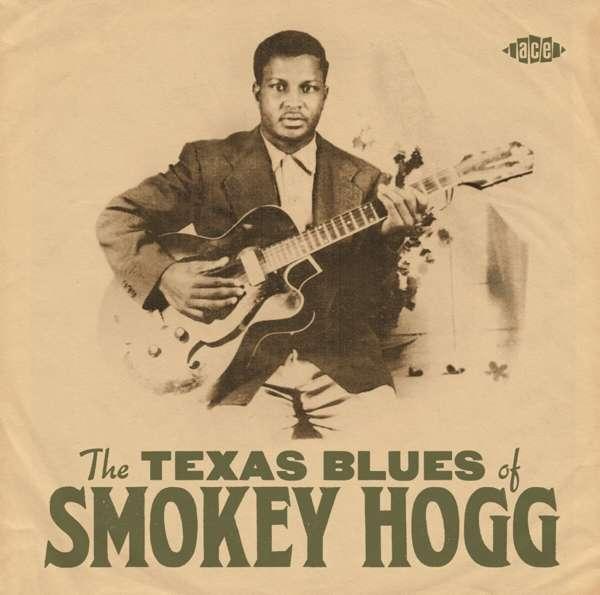 CD HOGG, SMOKEY - TEXAS BLUES OF SMOKEY HOGG