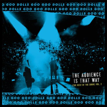 Vinyl GOO GOO DOLLS, THE - RSD - THE AUDIENCE IS THAT WAY (THE REST OF THE SHOW) (VOL. 2) (LIVE)