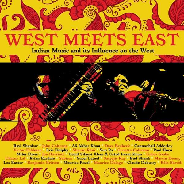 CD V/A - WEST MEETS EAST: INDIAN MUSIC AND ITS INFLUENCE ON THE WEST