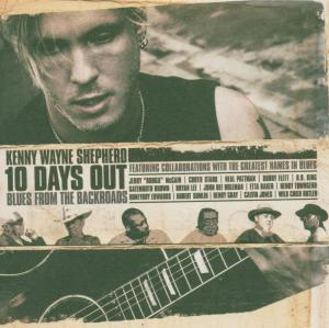 CD SHEPHERD, KENNY WAYNE BAND - 10DAYS OUT-BLUES FROM THE BACK