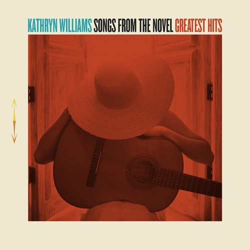CD WILLIAMS, KATHRYN - SONGS FROM THE NOVEL GREATEST HITS