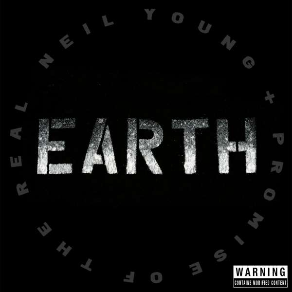 CD YOUNG, NEIL + PROMISE OF THE REAL - EARTH