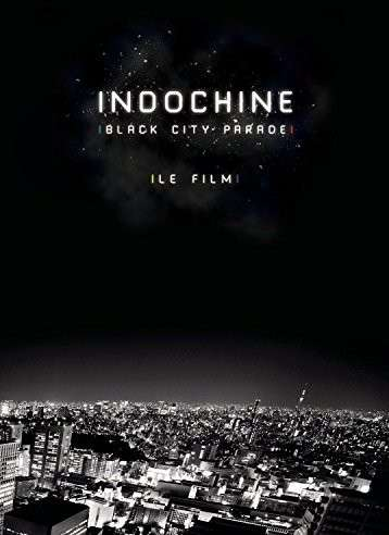 DVD INDOCHINE - Black City Parade: Le Film
