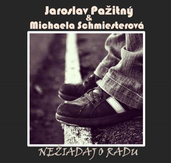 Jaroslav Pažitný & Michaela Schmiesterová - CD Nežiadaj o radu
