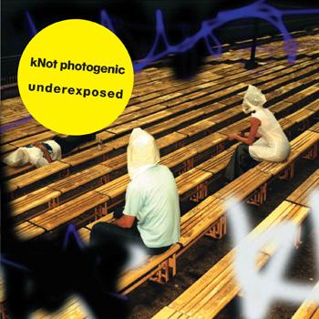 kNot photogenic - CD Underexposed