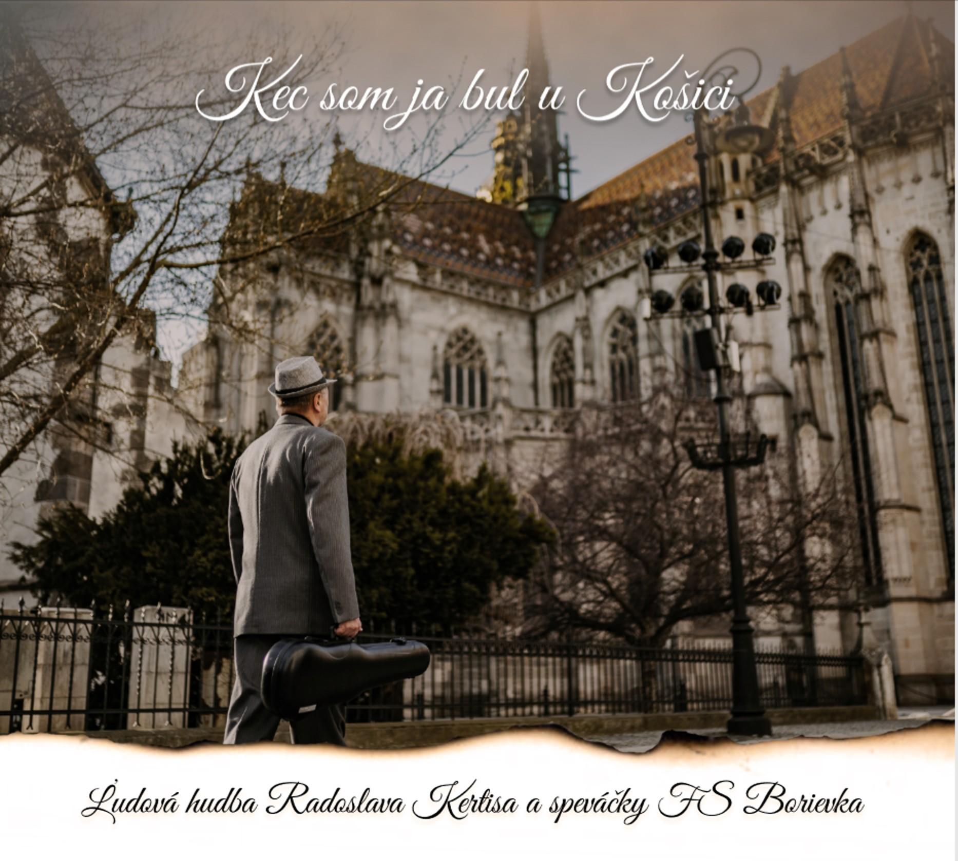 Ľudová hudba Rada Kertisa - CD Kec som ja bul u Košici