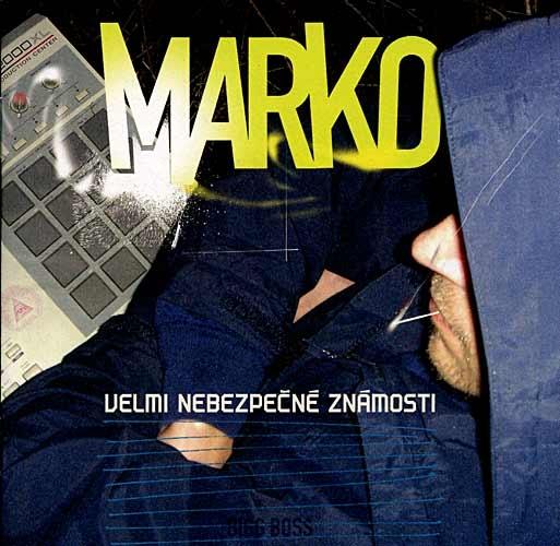 Marko - CD Velmi nebezpečné známosti