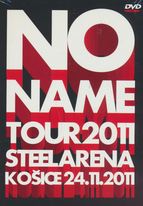 No Name - DVD No Name - Tour 2011 Steel Arena Kosice 24.11.2011