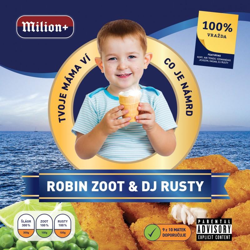 Robin Zoot - CD & DJ Rusty - Tvoje Máma Ví Co Je Námrd