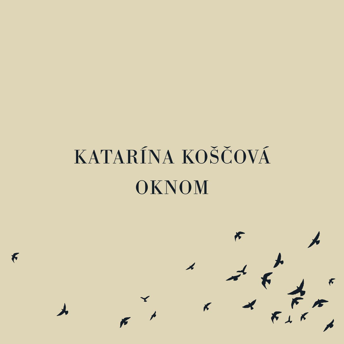 Katarína Koščová - CD Oknom