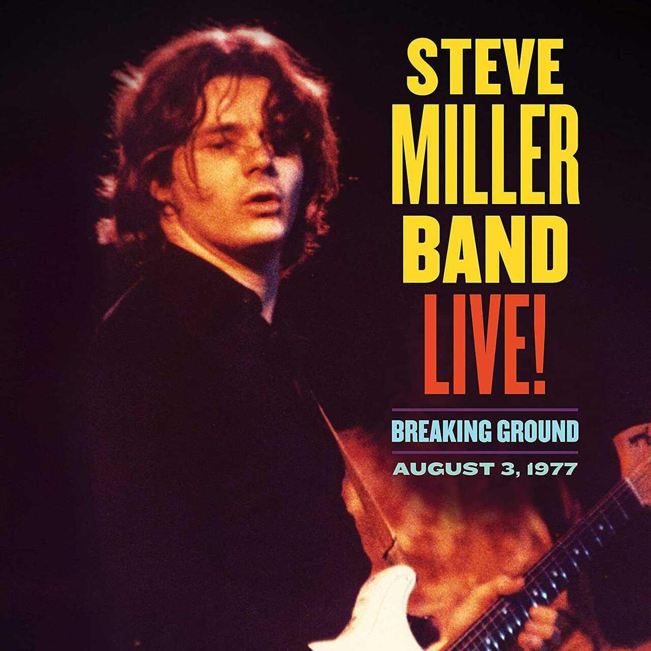 Steve Miller Band - CD Live! Breaking Ground: August 3, 1977